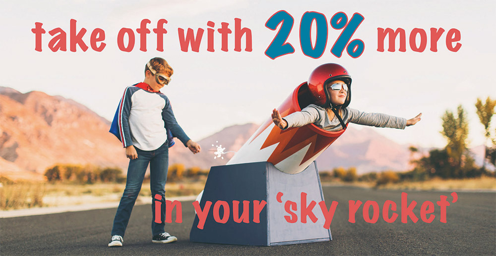 Take off with 20% more